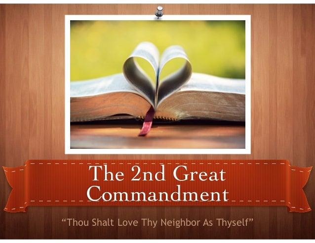 "The 2nd Great Commandment ""Thou Shalt Love Thy Neighbor As Thyself"""