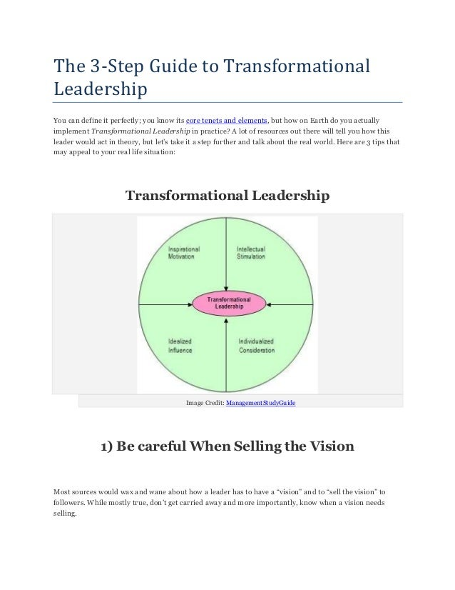 The 3-Step Guide to Transformational Leadership You can define it perfectly; you know its core tenets and elements, but ho...