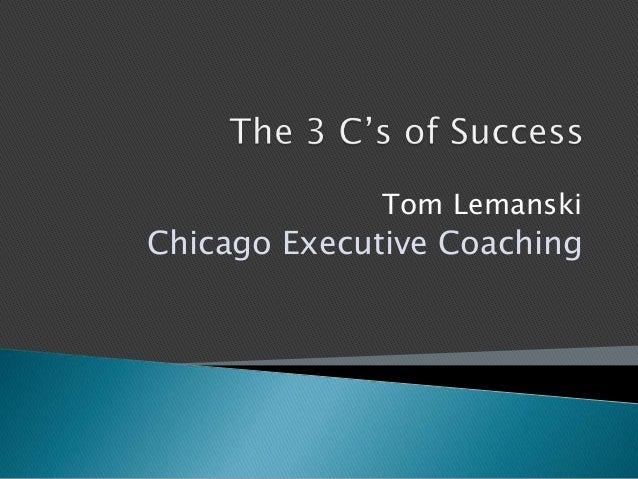 The 3 C's of Success -