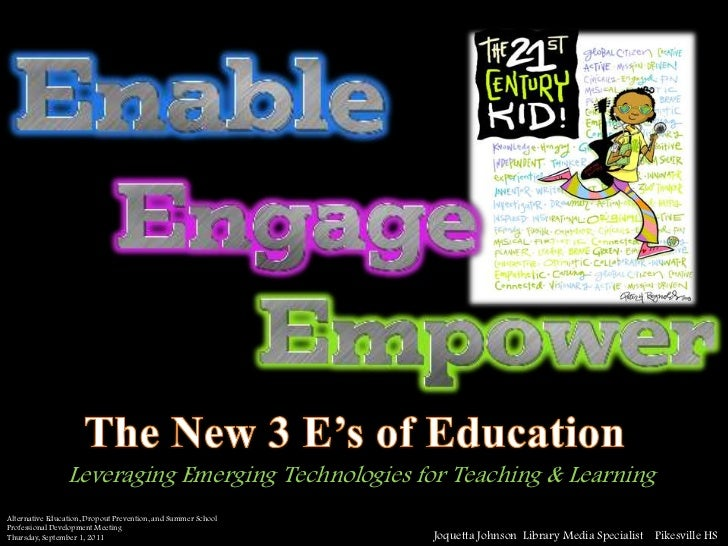 The New 3 E's of Education<br />Leveraging Emerging Technologies for Teaching & Learning<br />Alternative Education, Dropo...