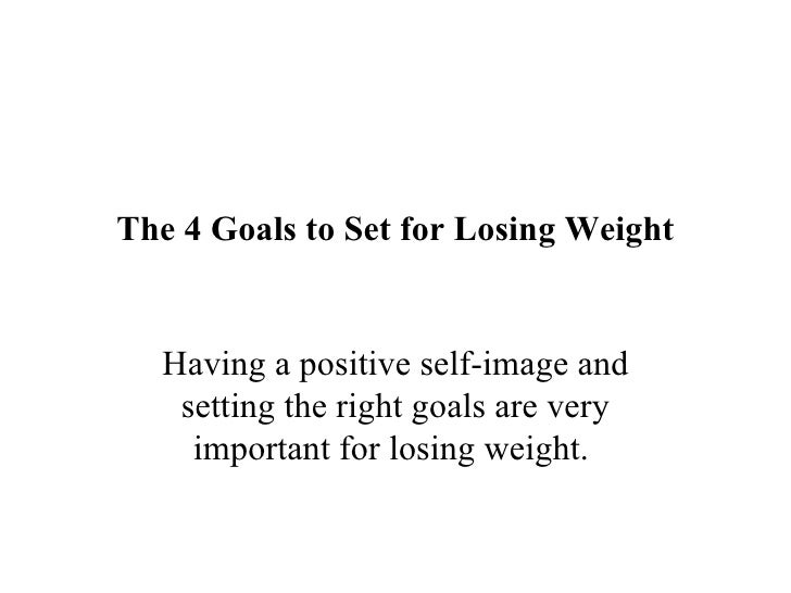 The 4 goals to set for losing weight.