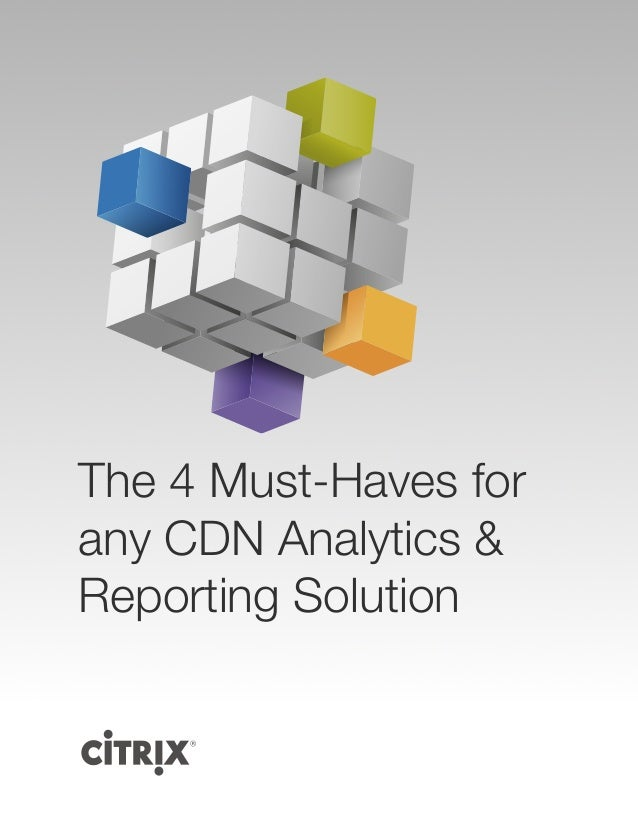 The 4 Must-Haves for any CDN Analytics and Reporting Solution