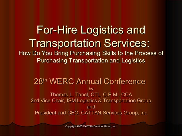 For-Hire Logistics and Transportation Services:  How Do You Bring Purchasing Skills to the Process of Purchasing Transport...