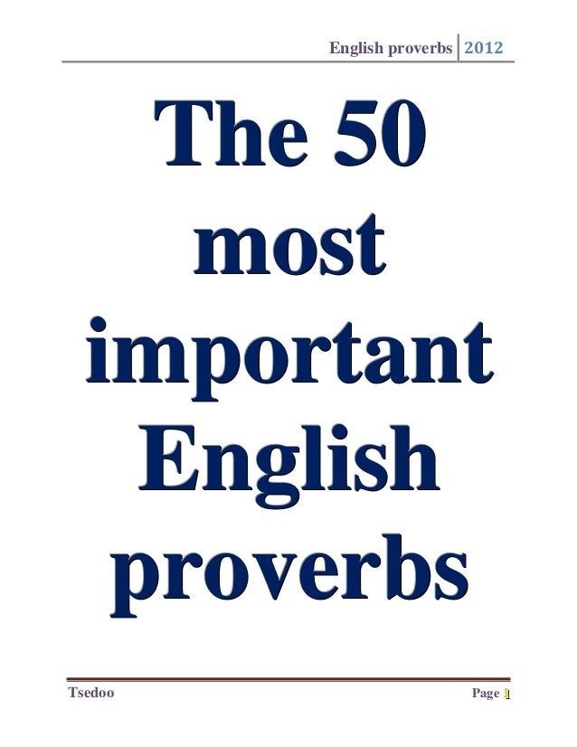 English proverbs 2012    The 50     most  important    English   proverbsTsedoo                    Page 1                 ...