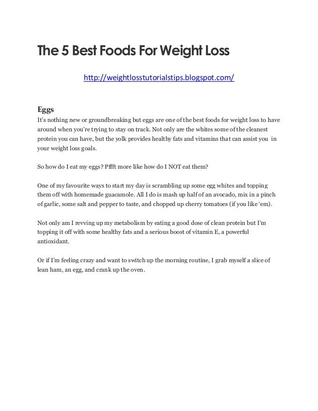 The 5 Best Foods For Weight Loss http://weightlosstutorialstips.blogspot.com/ Eggs It's nothing new or groundbreaking but ...