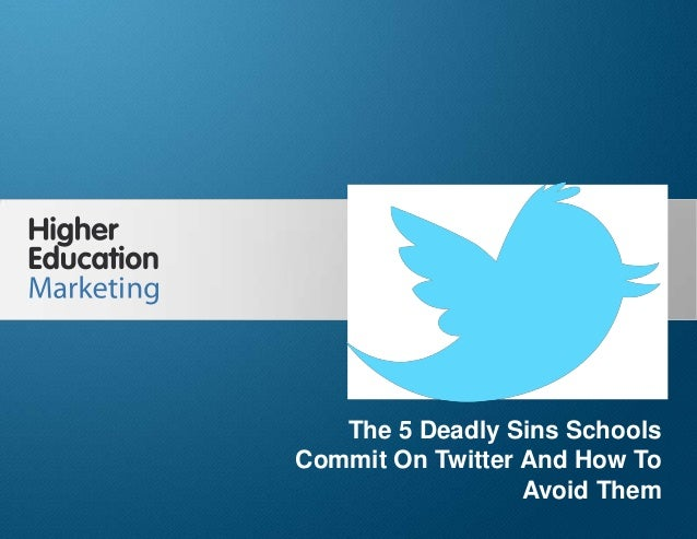 The 5 Deadly Sins Schools Commit On Twitter And How To Avoid Them Slide 1 The 5 Deadly Sins Schools Commit On Twitter And ...