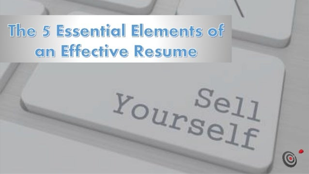 The 5 Essential Elements of an Effective Resume
