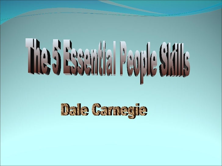 The 5 Essential People Skills Dale Carnegie