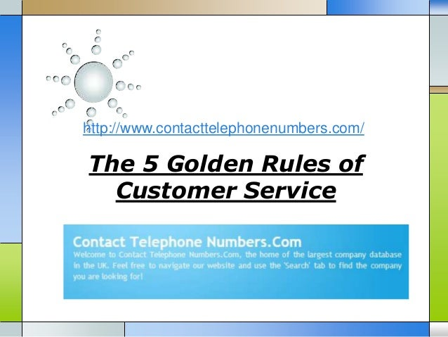 The 5 Golden Rules of Customer Service http://www.contacttelephonenumbers.com/