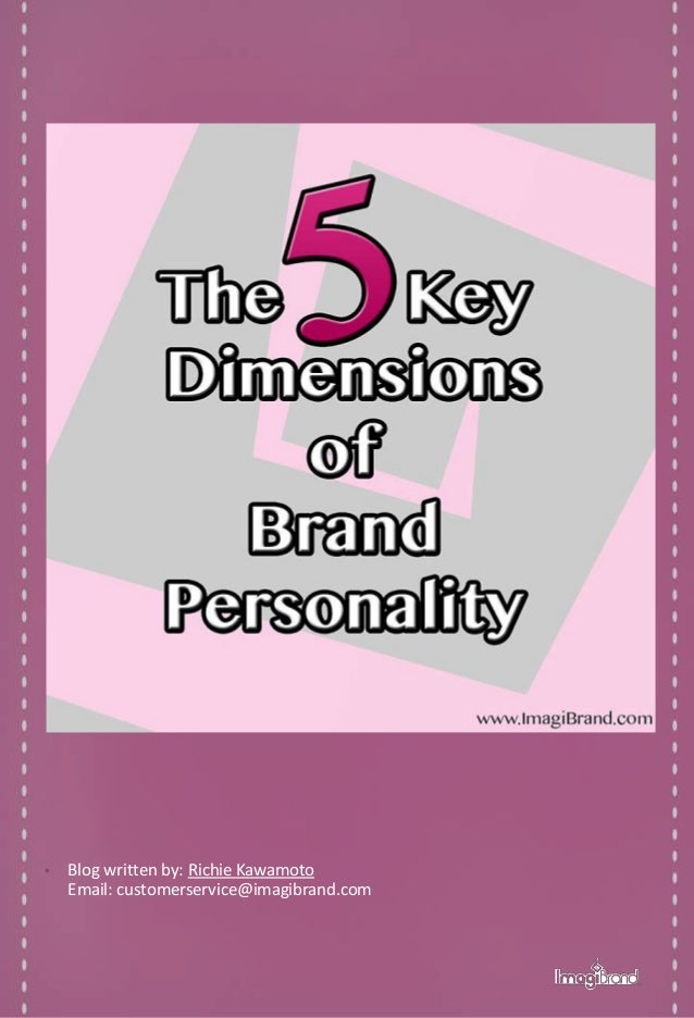 brand awareness and personality dimension Brand awareness has always been one of the hardest things to measure we take a look at the different ways you can monitor brand buzz.