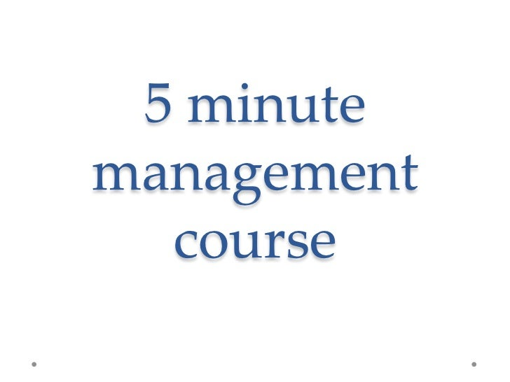 The 5 minute management course