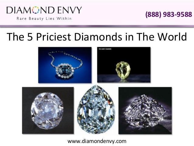 (888) 983-9588The 5 Priciest Diamonds in The World            www.diamondenvy.com