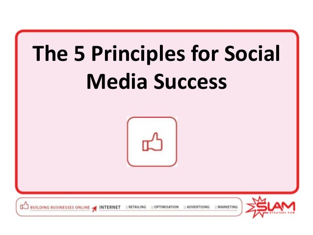 The 5 principles for social media success