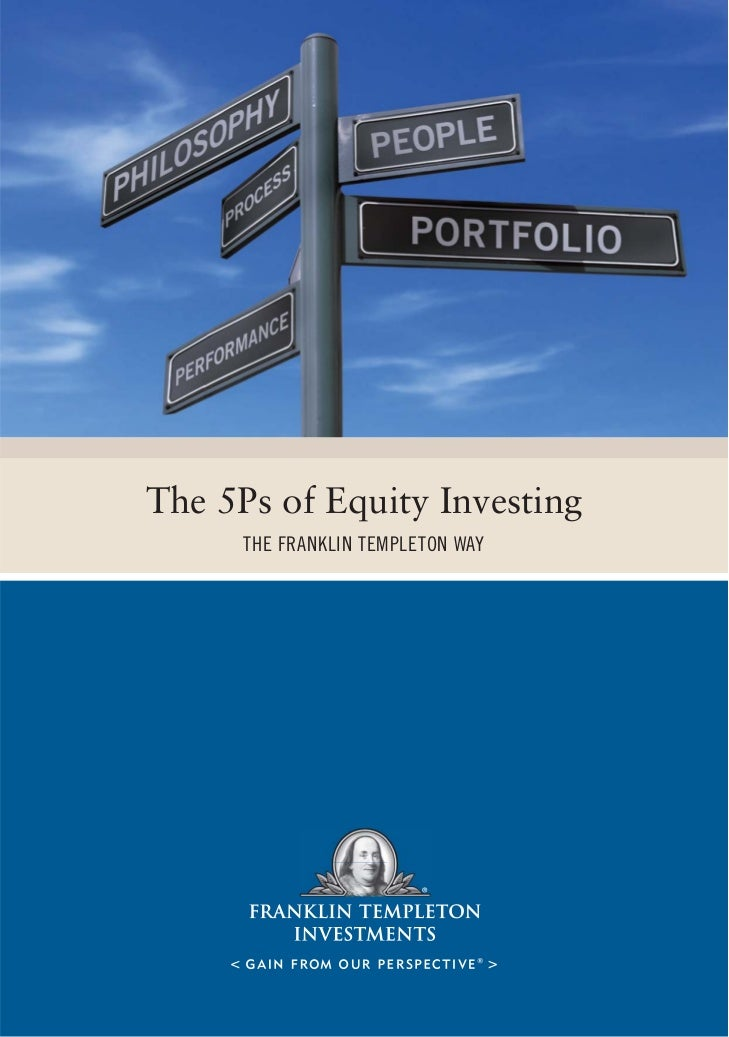 The 5Ps of Equity Investing      THE FRANKLIN TEMPLETON WAY