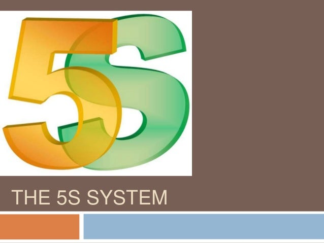 The 5 s system