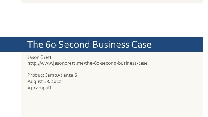 The 60 second business case