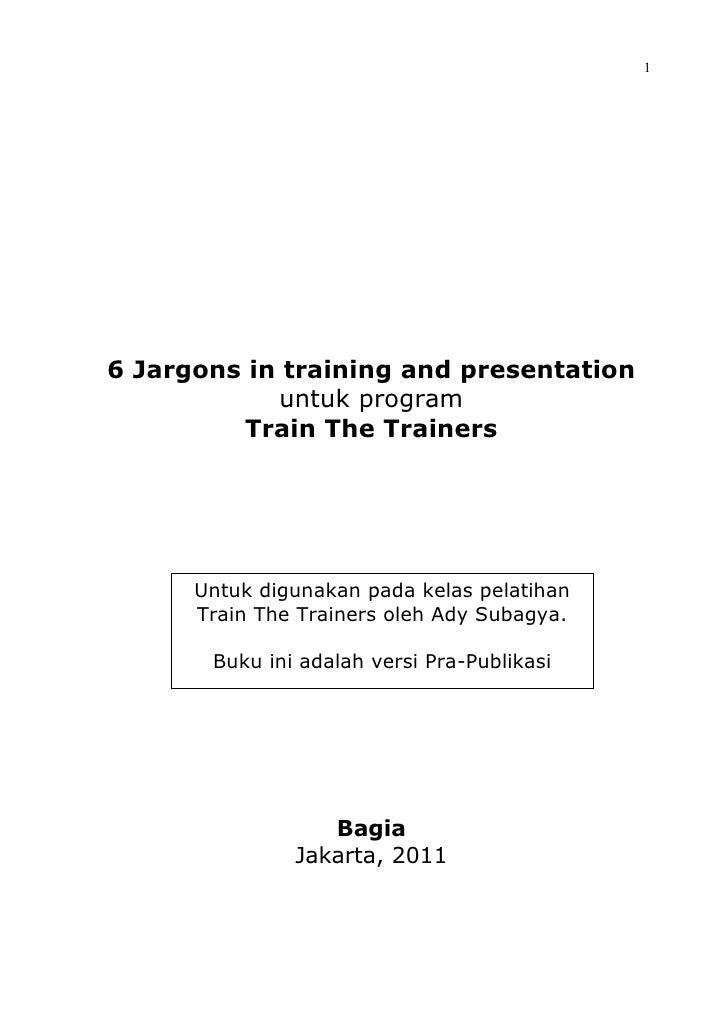 16 Jargons in training and presentation            untuk program         Train The Trainers      Untuk digunakan pada kela...