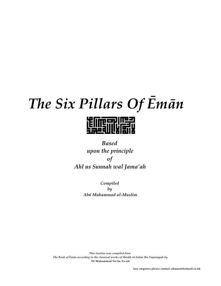 The Six Pillars Of Ēmān                              Based                        upon the principle                      ...