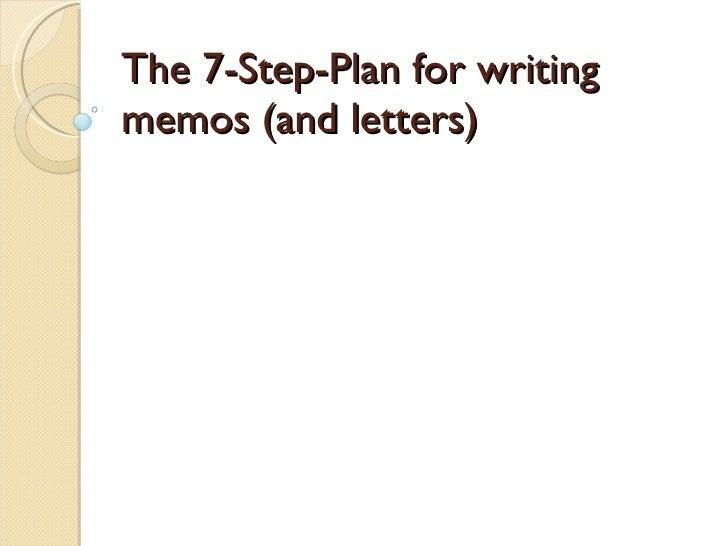 The 7 Step Plan For Writing Memos