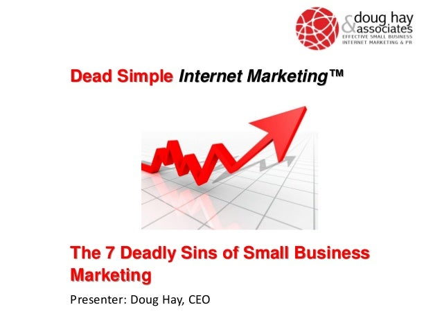 The 7 Deadly Sins of Small Business Marketing