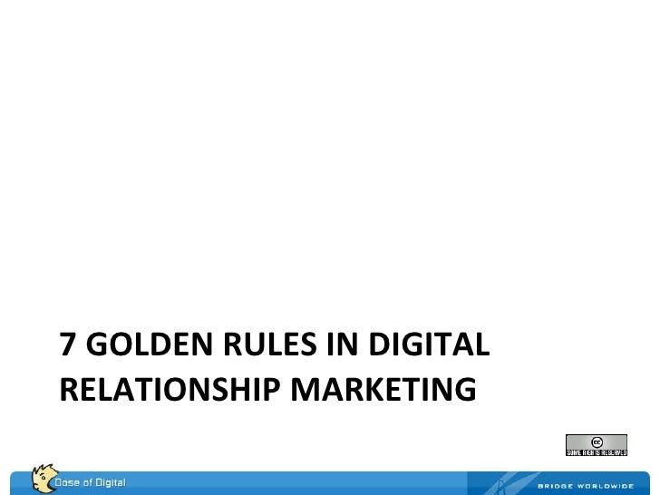 7 GOLDEN RULES IN DIGITAL RELATIONSHIP MARKETING