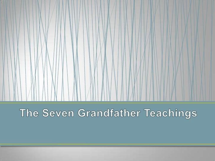 The 7 grandfather teachings