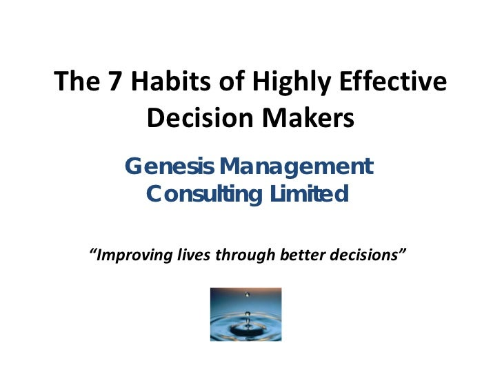 """The 7 Habits of Highly Effective       Decision Makers      Genesis Management       Consulting Limited  """"Improving lives ..."""