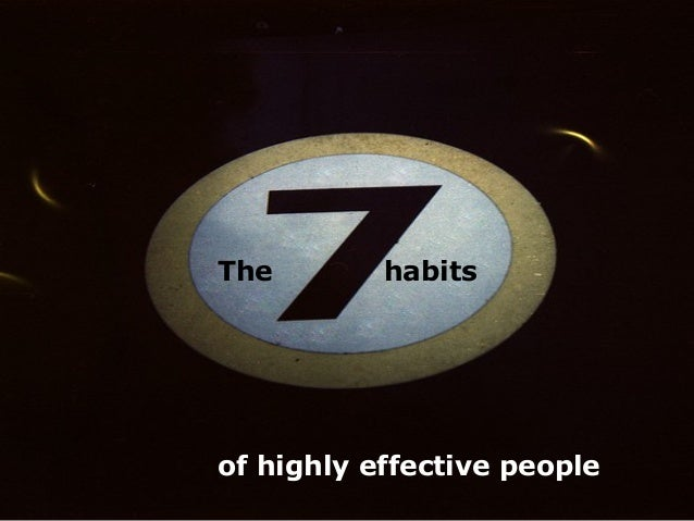 The        habitsof highly effective people