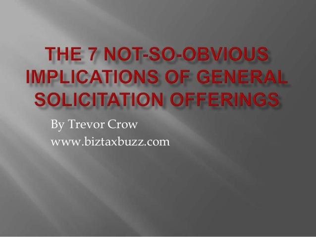 The 7 Not-So-Obvious Implications of General Solicitation Offerings