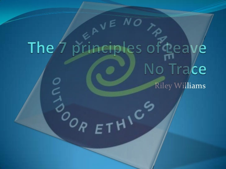 The 7 principles of leave no trace
