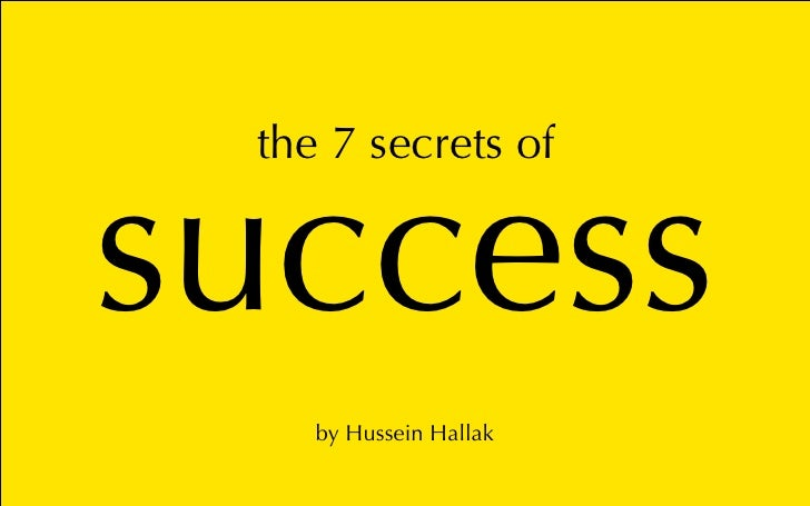 the 7 secrets of   success     by Hussein Hallak