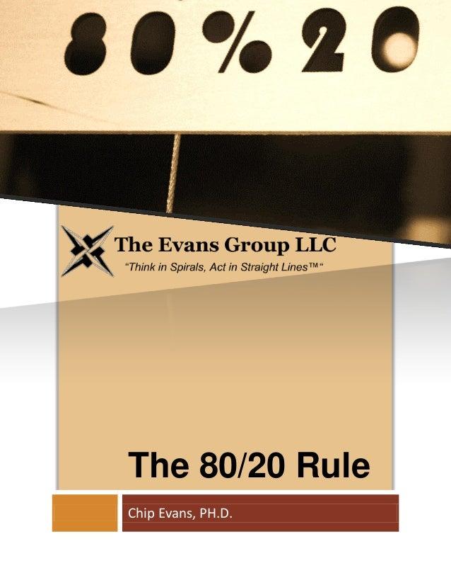 The 80/20 RuleChip Evans, PH.D.