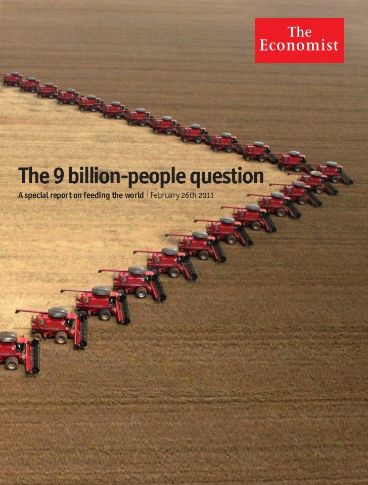 The 9 billion-people questionA special report on feeding the world l February 26th 2011