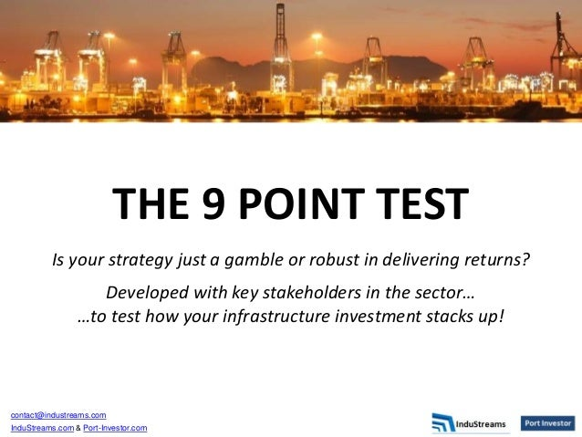 contact@industreams.com InduStreams.com & Port-Investor.com THE 9 POINT TEST Is your strategy just a gamble or robust in d...