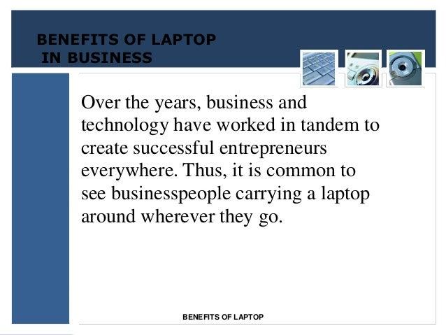 Benefits of having a laptop?