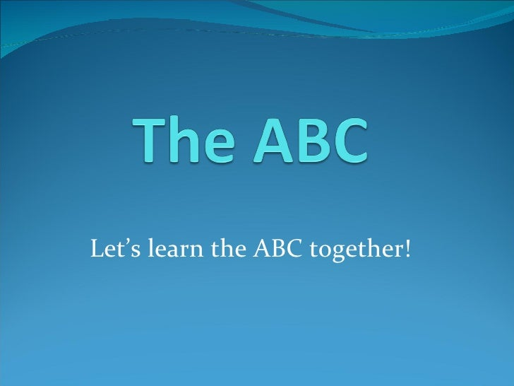 Let's learn the ABC together!