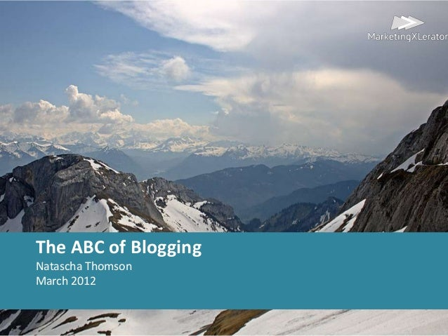 The ABC of Blogging Natascha Thomson March 2012