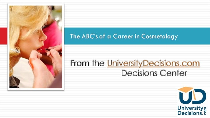 The ABC's of A Career in The Beauty Industry<br />UniversityDecisions.com<br />From the UniversityDecisions.com Decisions ...