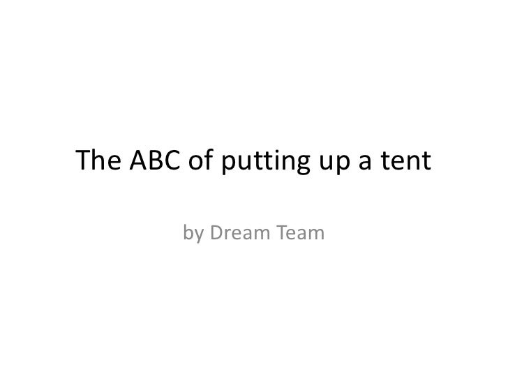 The abcs of putting up a tent