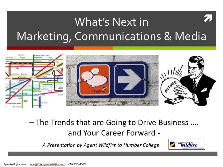 What's Next in Marketing, Communications & Media <br />– The Trends that are Going to Drive Business ….<br />and Your Care...