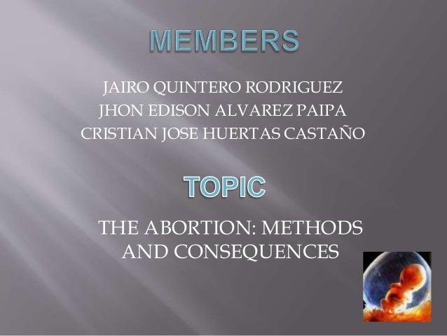 JAIRO QUINTERO RODRIGUEZ JHON EDISON ALVAREZ PAIPA CRISTIAN JOSE HUERTAS CASTAÑO THE ABORTION: METHODS AND CONSEQUENCES