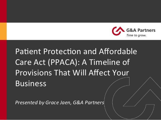 Pa#ent Protec#on and Affordable Care Act (PPACA): A Timeline of Provisions That Will Affect Your...
