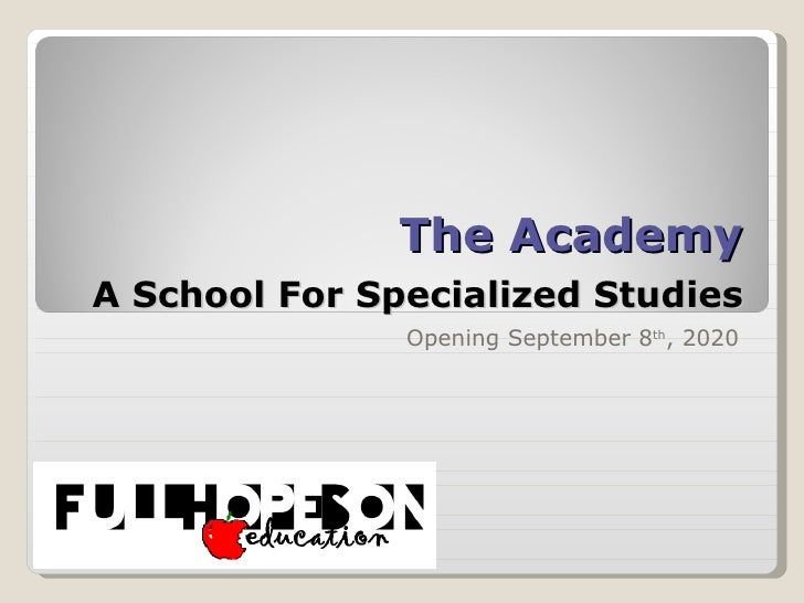 The Academy   A School For Specialized Studies Opening September 8 th , 2020