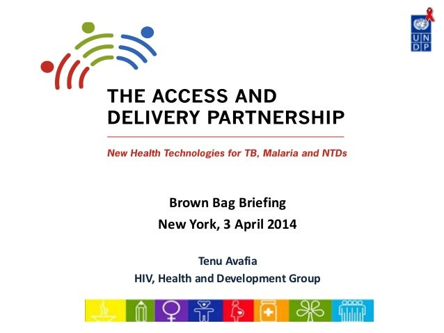 The Access and Delivery Partnership - New Health Technologies for TB, Malaria and Neglected Tropical Diseases
