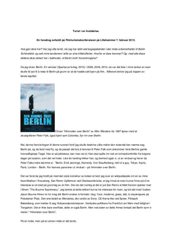 Turist i en livsfølelse.               En foredrag avholdt på Filmturismekonferansen på Lillehammer 7. februar 2012.Hva gj...