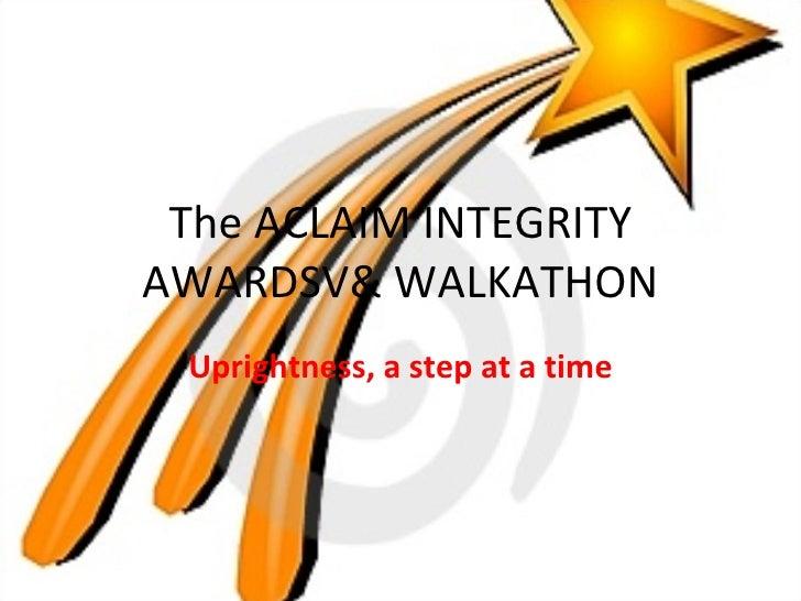 The aclaim integrity awardsv& walkathon presentation