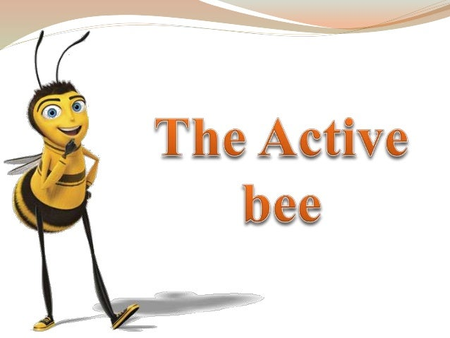 The active bee