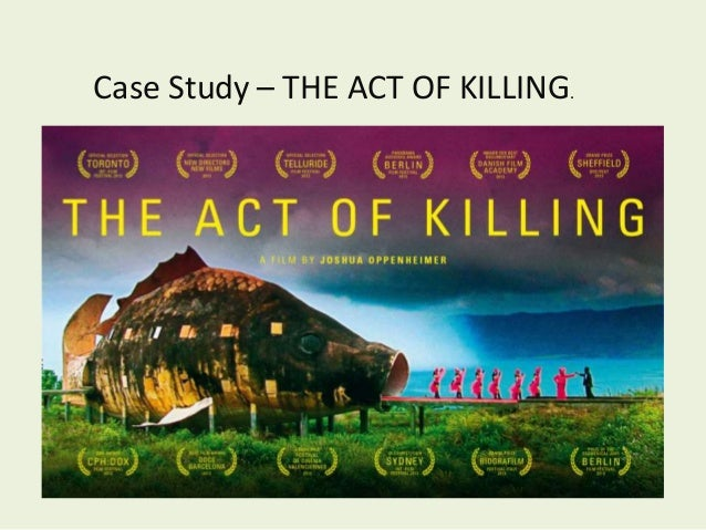 Case Study – THE ACT OF KILLING.