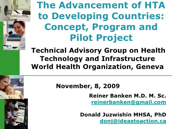 The Advancement of HTA  to Developing Countries:   Concept, Program and        Pilot Project Technical Advisory Group on H...