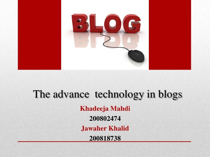 The advance  technology in blogs new design